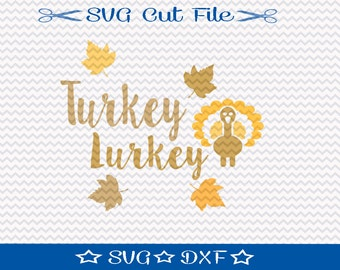 Thanksgiving SVG Turkey Lurkey Cutting File / SVG Cut File /  SVG Download / Silhouette Cameo / Digital Download
