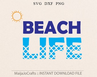 Beach Life SVG, Beach Life, svg, SVG Files, Silhouette Cutting Files, Cricut Cutting Files, PNG clipart, Vector files, Summer Svg file