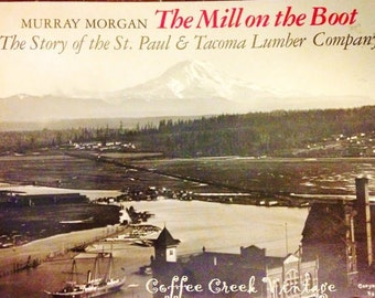 The Mill on The Boot-Tacoma Lumber Mill