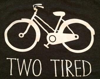 TWO TIRED - Bike Lovers , Ragbrai, Cycling, Bicycle