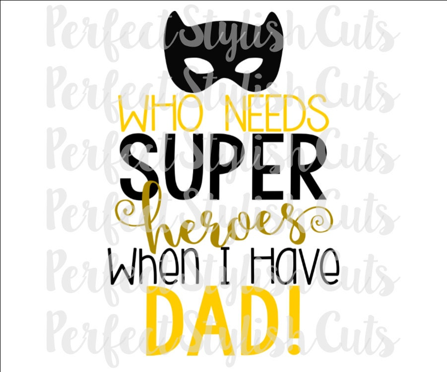 Fathers Day Svg Superhero Dad Svg Happy Father S Day