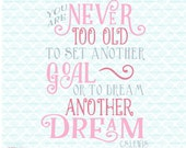 Quote svg Never Too Old to Dream svg Set Goals svg Motivational quote svg dxf eps jpg png svg files for cricut silhouette svg cut files