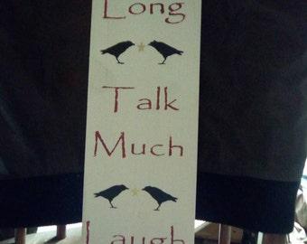 Sit Long, Talk much, Laugh often sign