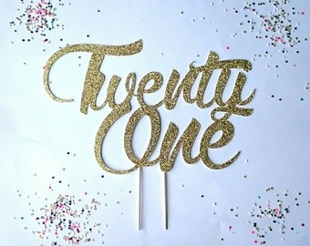 Twenty one cake topper, 21st birthday cake topper, 21, finally 21, Happy birthday, 21 atlast