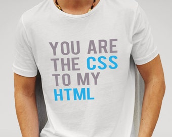 Men's T-shirt  Features graphic print of 'You are the CSS to my HTML'
