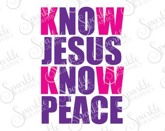 Know Jesus SVG  Cut File Clipart Svg Dxf Eps Png Silhouette Cricut Cut File Commercial Use SVG
