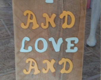 Handmade One Of a Kind Reclaimed Wood Wall Sign - I and Love and You