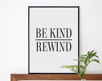 Digital Download, Be Kind Rewind, Typography Poster, Black and White Art, Digital Printable, Typography Print, Inspirational Art Print