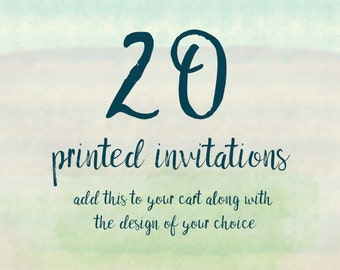 20 Printed Invitations