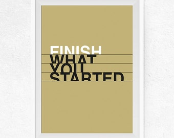 Finish what you started Printable, Funny Print, Motivational Quote, Inspirational Quote, Typography Print, Home Decor, Wall Art - #0267