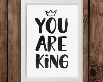 Kids room art / baby shower gift / baby room art nursery decor / You are king / printable wall art / digital instant download