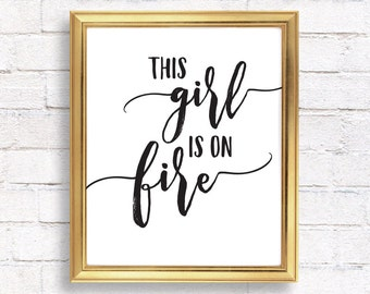 This girl is on fire, Quote prints, Printable quotes, Inspirational quote printable wall art, motivational print, typography print