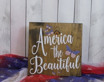 4th of July Sign/Americana the Beautiful/Holiday Decor/Red/White/Blue/Rustic/July Decor/Wood Sign/Patriotic/Butterflies/American Flag