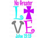 Buy 3 get 1 free! No greater love, John 15:13, cross, nails SVG cutting file, Easter
