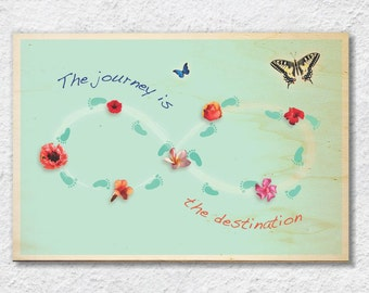 Journey is the Destination - wood print
