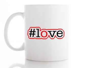Hashtag Love Mug, Coffee Mug, Tea Mug,  Unique Mug, funny Mug, Office Mug,  Coffee cup, #love
