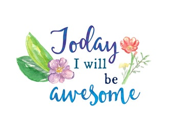 Today I Will Be Awesome Print, Awesome Decor, College Decor,  Typography Print, Be Awesome Quote, Digital Download Printable Wall Art