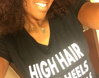 High Hair, High Heels, High Goals Tee