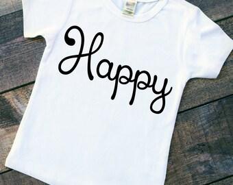Happy TODDLER infant t-shirt - inspirational tee - motivational shirt - positivity tee - uplift tee - I feel - optimism - optimistic - joy