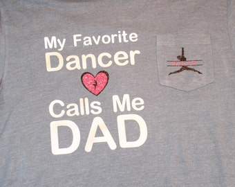 Dance Dad- My Favorite Dancer Calls Me Dad
