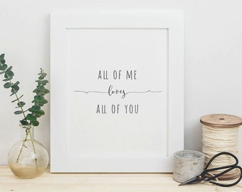 Typography Print - All Of Me Love All Of You - Love Quote Print -  First Anniversary Gift - Marriage Art Print - Minimal Print - Home Decor