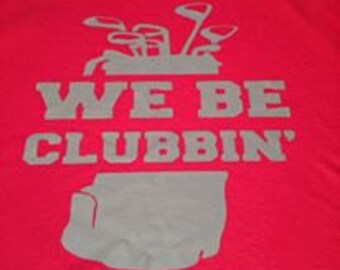We Be Clubbing Golf Tank