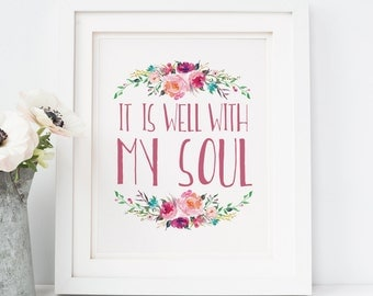 It Is Well With My Soul, Art Print, Bible Verse, Bible Verse Print, Inspirational Art, Instant Download, Floral Art Print, Christian Art