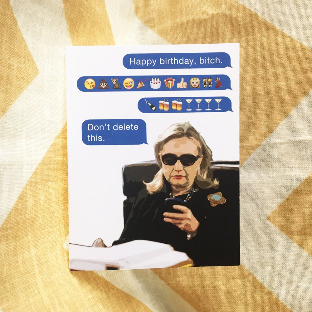 Hillary Clinton Birthday Card Happy Birthday Bitch – Birthday Cards from the President