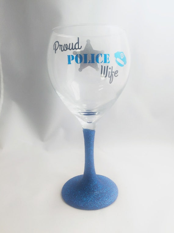 Proud police wife wine glass police wife wine glass by for Thin stem wine glasses