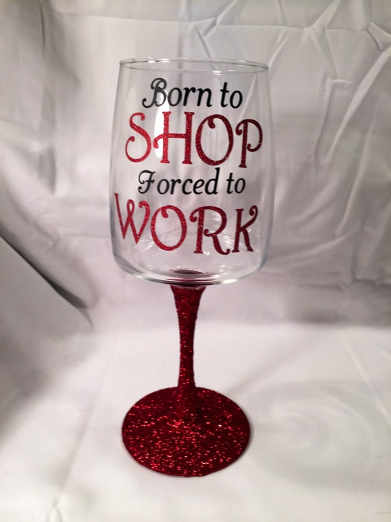 items similar to born to shop forced to work glitter stem wine glass on etsy. Black Bedroom Furniture Sets. Home Design Ideas