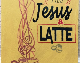 I love Jesus a latte