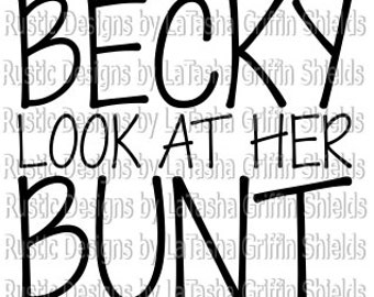 Baseball/Softball SVG & DXF | Bunt | Baseball bat | Oh My God Becky Look At Her Bunt | Girls