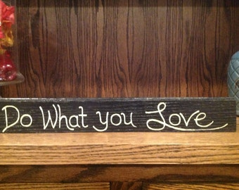 Do What You Love hand painted wood sign