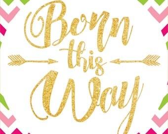 Born this Way Sign Digital Download
