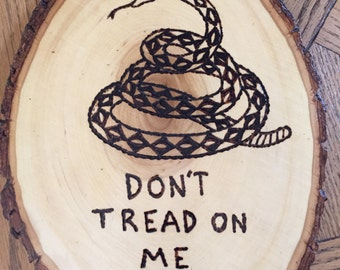 Don't Tread on Me Wood Burning