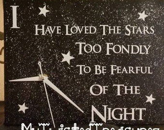 I have loved the stars too fondly, To be Fearful of the Night Canvas Clock