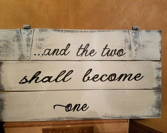 And the two shall become one- wood sign