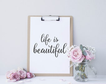 Life is beautiful // print