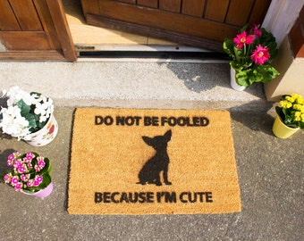 Don't Be Fooled Because I'm Cute doormat - 60x40cm - Chihuahua gift