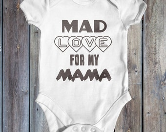 Mad Love For My Mama baby bodysuit | baby shower gift | funny baby bodysuit | cute baby clothes | newborn baby clothes | slogan baby outfit