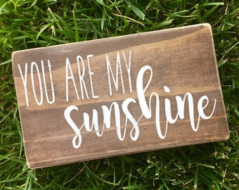 You are my sunshine, wood decor-sign