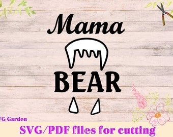 Mama Bear SVG file,  Bear teeth svg, pdf for cricut, silhouette, other vinyl cutters, Mother's Day svg, angry bear svg