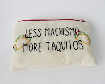 Less machismo More taquitos tacos pencil embroidered bag