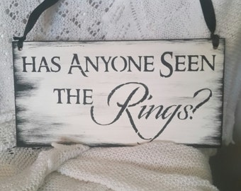 Wedding Sign/vintage wedding/has anyone seen the rings/Shabby chic wedding/ ring bearer/ hand painted/Gift idea/bridal shower rustic