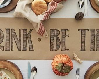 Thanksgiving Table Runner - Kraft Paper Table Runner - Eat Drink Be Thankful - caps - 1 pc.