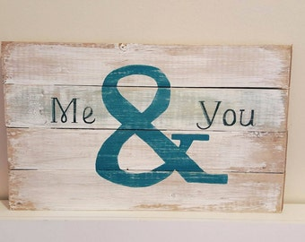 Me & You Rustic Wood Sign