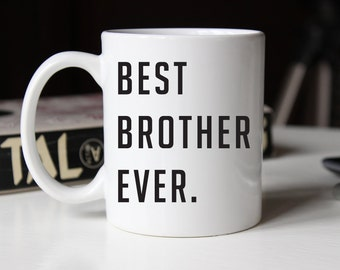 Gift for brother, Best Brother Ever coffee mug, Gift for Christmas, Birthday (M186)