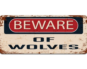 Beware of Wolves | Metal Sign | Vintage Effect