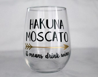 Hakuna Moscato Stemless Wine Glass 17oz, Funny Personalized Wine Glass - 21st Birthday - Birthday Gift - Custom Gift
