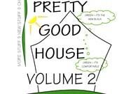 Volume 2, Graphic Handbook of the Pretty Good House